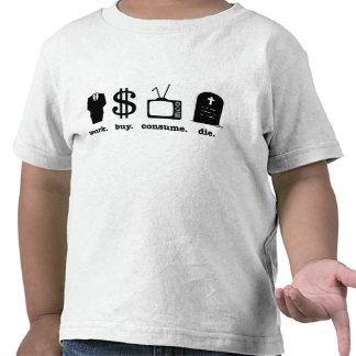 work buy consume die t-shirt
