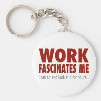 Work Fascinates Me Keychains