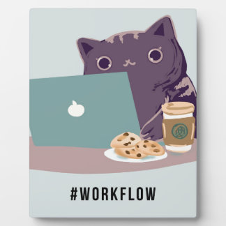 Work Flow Basic Cat Plaque