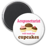 Work For Cupcakes Acupuncturist Gift Refrigerator Magnets