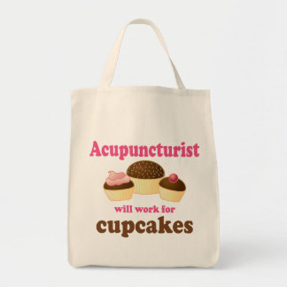 Work For Cupcakes Acupuncturist Gift Tote Bag