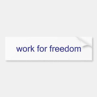 work for freedom car bumper sticker