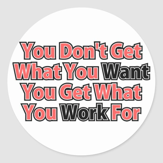 Work For It Inspirational Saying Classic Round Sticker