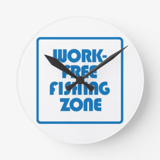 Work Free Fishing Zone Round Clock