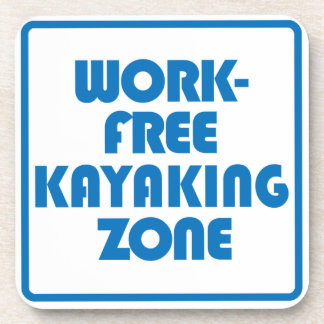 Work Free Kayaking Zone Drink Coaster