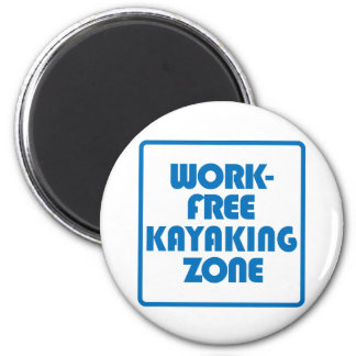 Work Free Kayaking Zone Magnet