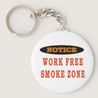 WORK FREE SMOKE ZONE KEYCHAIN