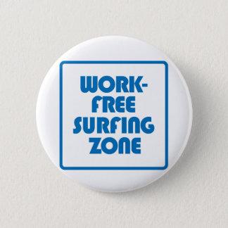 Work Free Surfing Zone Pinback Button