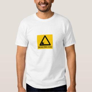 Work free zone shirt