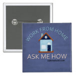 Work From Home, Ask Me How Button