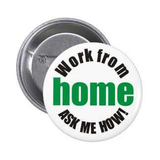 Work from home ask me how Button Badge