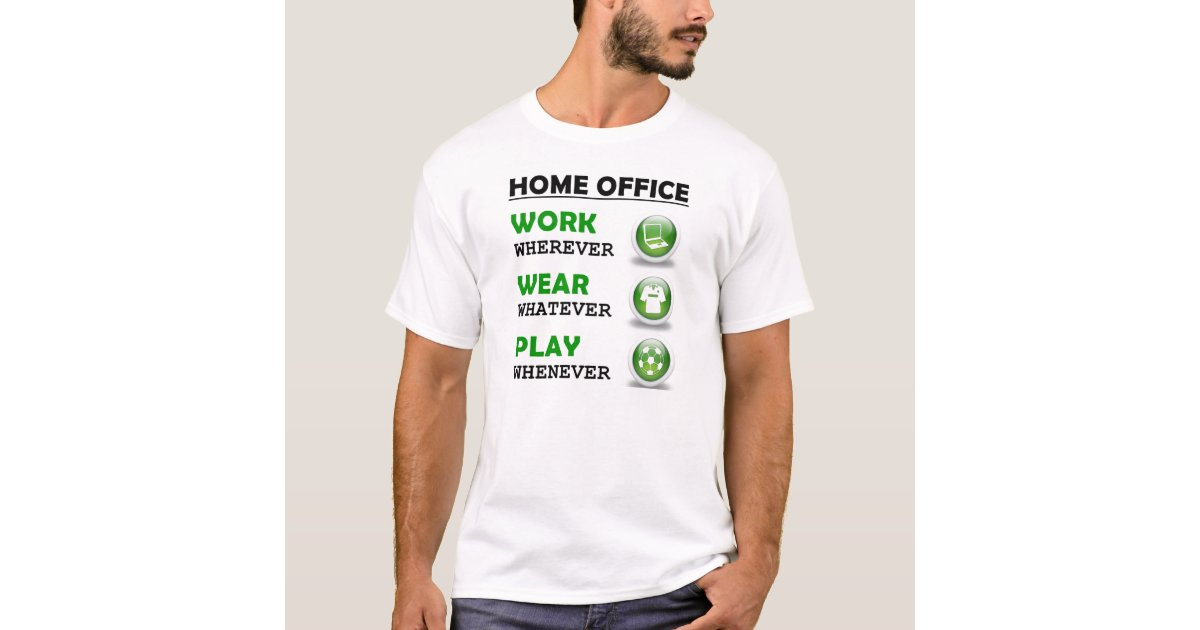Work From Home Office Funny Quote T Shirt Zazzle
