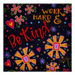 """""""Work Hard and Be Kind"""" Inspirivity Poster"""