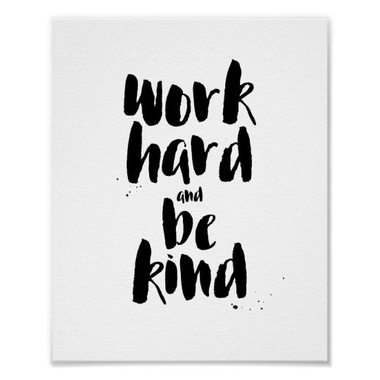 Work Hard and Be Kind Motivational Quote Print | Zazzle.com