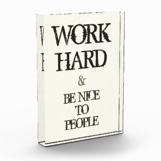 Work Hard and Be nice to People motivation quote Award