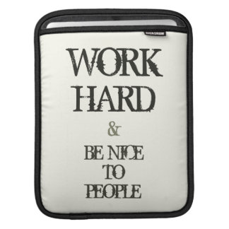 Work Hard and Be nice to People motivation quote Sleeve For iPads