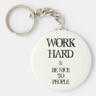 Work Hard and Be nice to People motivation quote Keychain