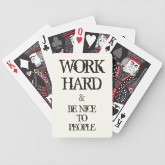 Work Hard and Be nice to People motivation quote Bicycle Playing Cards