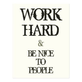 Work Hard and Be nice to People motivation quote Postcard