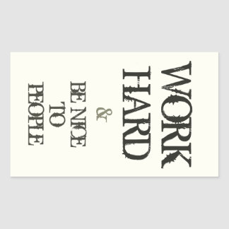 Work Hard and Be nice to People motivation quote Rectangular Sticker