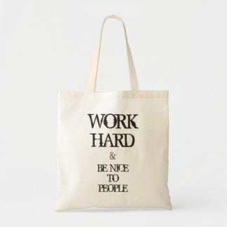 Work Hard and Be nice to People motivation quote Tote Bag