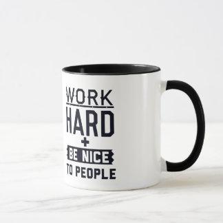 Work Hard and be nice to people Mug
