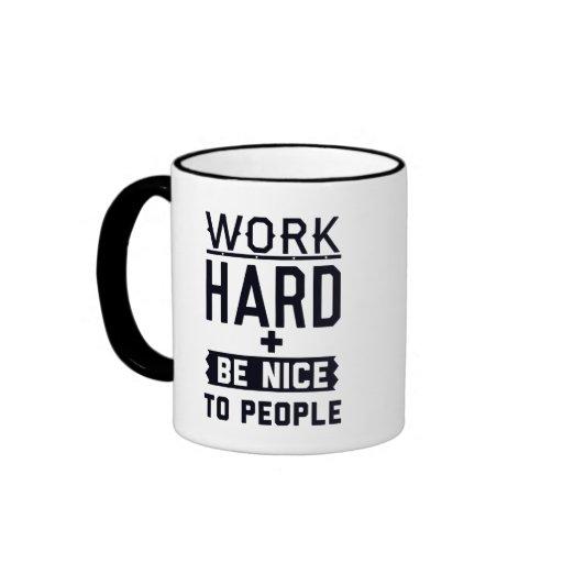 Work Hard and be nice to people Ringer Mug