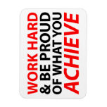 Work Hard and be proud what you achieve Rectangular Magnets