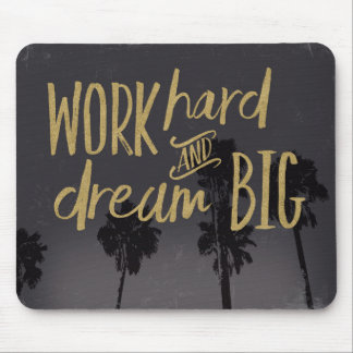 Work Hard and Dream Big Mouse Pad