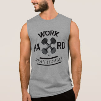 Work Hard and Stay Humble - Dumbbell Sleeveless Shirt