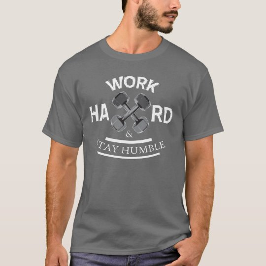 Work Hard and Stay Humble - Dumbbell T-Shirt