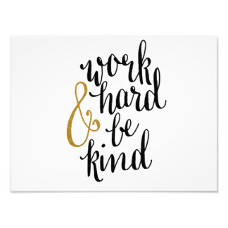 Work Hard & Be Kind Poster Photo Print