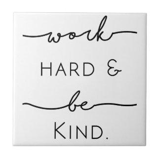 Work Hard & Be Kind Tile