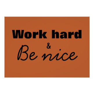 Work Hard & Be Nice Print