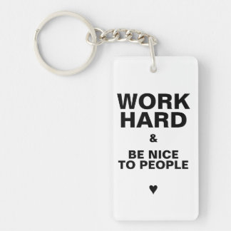 Work Hard & Be Nice To People Key Chain: White Keychain