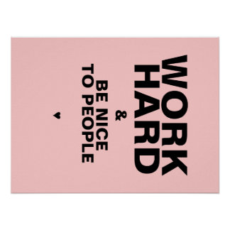 Work Hard & Be Nice To People Poster: Pink Poster