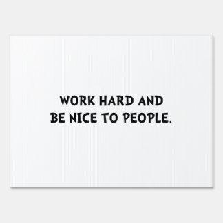 Work Hard be Nice Yard Signs