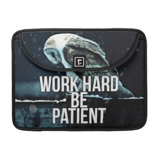 Work Hard, Be Patient - Motivational Sleeve For MacBooks