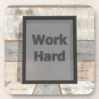 Work hard coaster