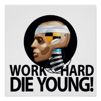 Work Hard Die Young Poster