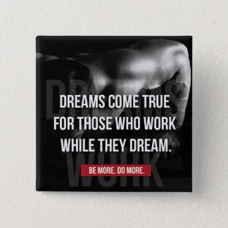 Work Hard - Dreams Come True - Gym Motivational Button