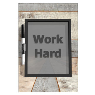 Work hard Dry-Erase board