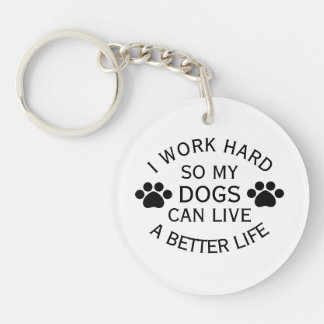 Work Hard For My Dogs Keychain