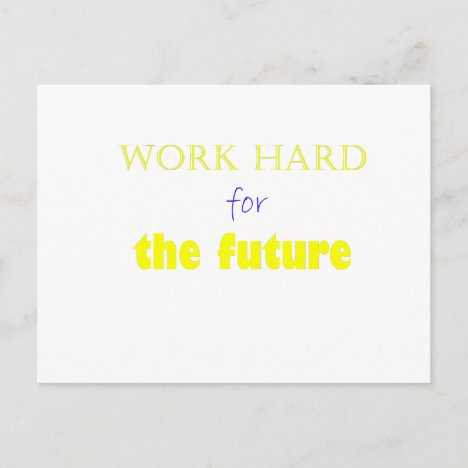 work hard for the future postcard
