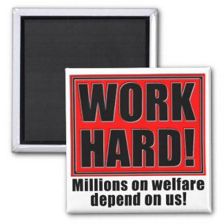 Work Hard For Welfare Magnet