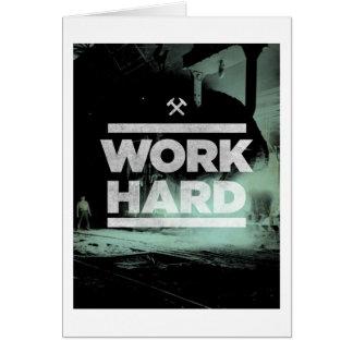 Work Hard Greeting Card