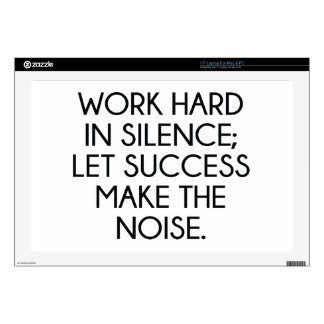 """Work Hard In Silence; Let Succes Make The Noise 17"""" Laptop Skin"""