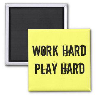 Work Hard, Play Hard Magnet