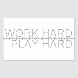 Work Hard, Play Hard Rectangular Sticker