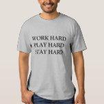 WORK HARD, PLAY HARD, STAY HARD SHIRT